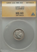 Barber Dimes: , 1895 10C -- Cleaned -- ANACS. MS60 Details. NGC Census: (1/80).PCGS Population (1/88). Mintage: 690,000. Numismedia Wsl. P...
