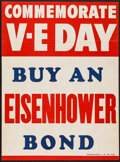"""Movie Posters:War, World War II Propaganda (U.S. Government Printing Office, 1945).Poster (20"""" X 27"""") """"Commemorate V-E Day .... Buy an Eisenho..."""