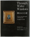 Books:Photography, [Photography] Through Wider Window. 170-Year Breakthroughs in Photography. [Tokyo: Fuji Art Museum, 2004]. Quart...