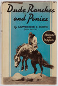 Books:Americana & American History, Lawrence B. Smith. Dude Ranches and Ponies. Coward-McCann,1936. First edition. From the library of Zane Grey (h...