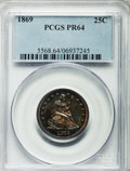 Proof Seated Quarters, 1869 25C PR64 PCGS....