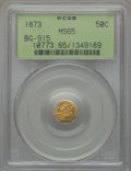 California Fractional Gold: , 1873 50C Liberty Octagonal 50 Cents, BG-915, Low R.4, MS65 PCGS.PCGS Population (25/3). NGC Census: (3/9). ...