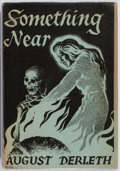 Books:Horror & Supernatural, August Derleth. Something Near. Arkham House, 1945. First edition. Jacket design by Ronald Clyne. Publisher's or...