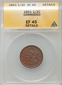 1851 1/2 C -- Corroded -- ANACS. XF45 Details. NGC Census: (14/551). PCGS Population (49/482). Mintage: 147,672. Numisme...