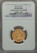Liberty Half Eagles, 1871-CC $5 -- Improperly Cleaned -- NGC Details. XF. Variety 1-A....