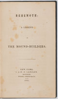 Books:Americana & American History, [Cornelius Mathews] Behemoth: A Legend of theMound-Builders. J. & H. G. Langley, 1839. First edition.Publisher...