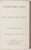 Books:Literature Pre-1900, Harriet Beecher Stowe. Uncle Tom's Cabin; or, Life Among theLowly. Boston: John P. Jewett. Later edition. Octavo. 2...