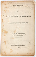 Books:Pamphlets & Tracts, J.H. Hammond. Two Letters on Slavery in the United StatesAddressed to Thomas Clarkson, Esq. From the So...