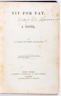 Books:Literature Pre-1900, [Slavery]. [Response to Harriet Beecher Stowe's Uncle Tom'sCabin]. A Lady of New Orleans. Tit for Tat. [Spi...