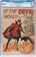 Golden Age (1938-1955):Religious, If the Devil Would Talk #nn (Roman Catholic Guild, 1950) CGC FN 6.0Cream to off-white pages....