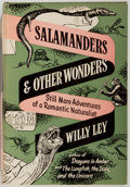 Books:Natural History Books & Prints, Willy Ley. SIGNED. Salamanders and Other Wonders. Still More Adventures of a Romantic Naturalist. Viking Press, ...