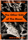 Books:Science Fiction & Fantasy, August Derleth, compiler. The Other Side of the Moon. Pellegrini & Cudahy, 1949. First edition. Publisher's original cloth a...