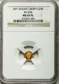 California Fractional Gold, 1871 25C Liberty Round 25 Cents, BG-838, R.2, MS65 ProoflikeNGC....