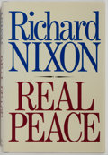 Books:Americana & American History, Richard Nixon. INSCRIBED. Real Peace. Little, Brown andCompany, 1984. First trade edition. Inscribed by Nixon...