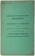 Books:Americana & American History, [Texas and Anti-Slavery] Proceedings of a Convention ofDelegates Assembled at Faneuil Hall, in the City of Boston, toT...