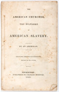 Books:Americana & American History, [Anti-Slavery] The American Churches, the Bulwarks of AmericanSlavery by an American [James G. Birney]. Charles...