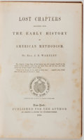 Books:Americana & American History, [Slavery]. Rev. J. B. Wakeley. Lost Chapters Recovered FromEarly History of American Methodism. Published for t...