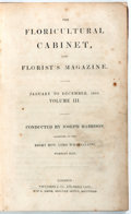 Books:Natural History Books & Prints, Joseph Harrison, compiler. The Floriculture Cabinet, and Florist's Magazine, January to December, 1835, Volume III...