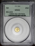 California Fractional Gold: , Undated 25C Liberty Round 25 Cents, BG-222, R.2, MS62 PCGS. Asatiny and problem-free example of this familiar Period One v...