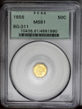 California Fractional Gold: , 1856 50C Liberty Octagonal 50 Cents, BG-311, Low R.4, MS61 PCGS.Better than MS61 from a technical viewpoint, but the strik...