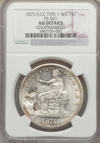 1875-S/CC T$1 Type 1 Reverse, FS-501 -- Chopmarked -- NGC Details. AU. NGC Census: (0/0). PCGS Population (0/0)....(PCGS...