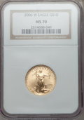 Modern Bullion Coins, 2006-W $10 Quarter-Ounce Gold Eagle MS70 NGC. NGC Census: (4356).PCGS Population (1256). Numismedia Wsl. Price for proble...