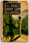 Books:Social Sciences, R. F. Barton. The Half-Way Sun. Life among the Headhunters ofthe Philippines. Brewer & Warren Inc., 1930. First...