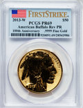 Modern Bullion Coins, 2013-W $50 One-Ounce Gold American Buffalo, Reverse Proof, 100th Anniversary, First Strike PR69 PCGS. .9999 Fine Gold. PCG...