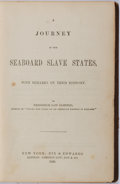 Books:Americana & American History, Frederick Law Olmsted. A Journey in the Seaboard Slave StatesWith Remarks on Their Economy. Dix & Edwards, 1856...