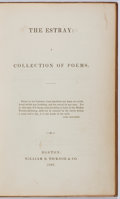Books:Fiction, Henry W. Longfellow, editor. The Estray: A Collection ofPoems. William D. Ticknor & Company, 1847. First editio...