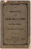 Books:Americana & American History, Parker Pillsbury. The Church as it Is: or, the Forlorn Hope ofSlavery. Bela Marsh, 1847. Second edition, revise...