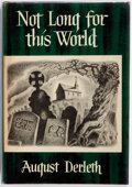 Books:Horror & Supernatural, August Derleth. Not Long For This World. Arkham House, 1948. First edition. Jacket design by Ronald Clyne. Publi...