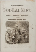 Books:Periodicals, Bricktop. A Presidential Base-Ball Match, Grant AgainstGreeley For the Championship for Four Years. New York:W...