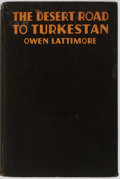 Books:Travels & Voyages, Owen Lattimore. The Desert Road to Turkestan. Boston: Little Brown, 1929. Octavo. 373 pages. Illustrated throughout....