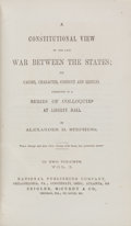 Books:Americana & American History, Alexander H. Stephens. A Constitutional View of the Late War Between the States; Its Causes, Character, Conduct and Resu...