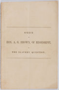 Books:Americana & American History, [Albert Gallatin Brown]. Speech of Hon. A. G. Brown, ofMississippi on the Slavery Question Delivered in the Senate oft...