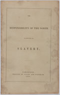 Books:Americana & American History, [Slavery]. [Samuel Batchelder]. The Responsibility of the Northin Relation to Slavery. Allen and Farnham, 1856....