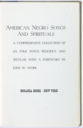 Books:Americana & American History, John W. Work. American Negro Songs and Spirituals. AComprehensive Collection of 230 Folk Songs, Religious andSecular...