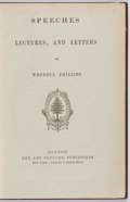 Books:Americana & American History, [Anti-Slavery]. Wendell Phillips. Speeches Lectures, andLetters. Lee and Shepard, Publishers, 1863. First editi...