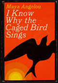 Books:Biography & Memoir, Maya Angelou. I Know Why the Caged Bird Sings. New York:Random House, [1969]. First edition.. ...