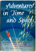 Books:Science Fiction & Fantasy, Raymond J. Healy and J. Francis McComas, editors. Adventures in Time and Space. New York: [Random House, 1946]. Octa...