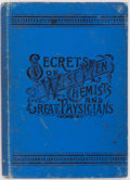 Books:Americana & American History, William K. David, editor. Secrets of Wise Men, Chemists andGreat Physicians. Philadelphia: Wm. K. David, 1902. Late...