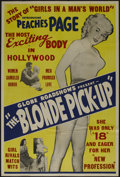 "Movie Posters:Crime, The Blonde Pick-Up (Globe Roadshows, 1951). Poster (40"" X 60"").Crime. Directed by Robert C. Dertano. Starring Peaches Page,..."