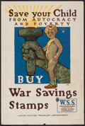 """Movie Posters:War, World War I (U.S. Treasury Department, 1918). Propaganda Poster(20"""" X 30""""). """"Save Your Children from Autocracy and Poverty...."""