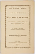Books:Americana & American History, [Anti-Slavery]. Edward F. Bullard. The Nation's Trial: TheProclamation: Dormant Powers of the Government: TheConstitut...