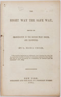 Books:Americana & American History, [Emancipation of Slaves]. L. Maria Child. The Right Way the SafeWay, Proved by Emancipation in the British West Indies ...
