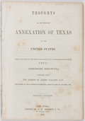 Books:Americana & American History, [Slavery]. Theodore Sedgwick and Albert Gallatin. Thoughts onthe Proposed Annexation of Texas to the United States...
