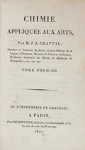 Books:Science & Technology, [Chemistry]. Jean-Antoine Chaptal. Chimie Appliquée aux Arts. Paris: Deterville for Crapelet, 1807. First edition.... (Total: 4 Items)
