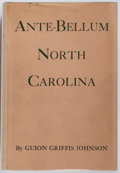 Books:Americana & American History, Guion Griffis Johnson. Ante-Bellum North Carolina.University of North Carolina Press, 1937. First edition. Publ...