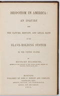 Books:Americana & American History, [Slavery]. Richard Hildreth. Despotism in America: An Inquiryinto the Nature, Results, and Legal Basis of the Slave-Hol...